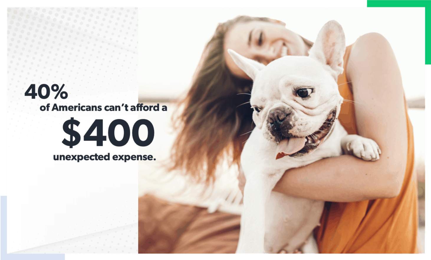 woman holding a frenchie with a statistic about unexpected expenses.